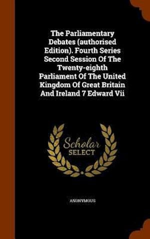 The Parliamentary Debates (Authorised Edition). Fourth Series Second Session of the Twenty-Eighth Parliament of the United Kingdom of Great Britain an