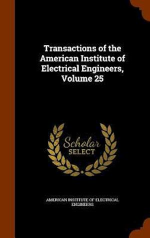 Transactions of the American Institute of Electrical Engineers, Volume 25