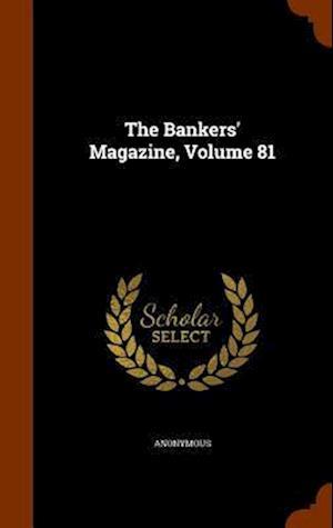 The Bankers' Magazine, Volume 81