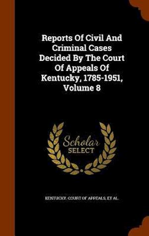 Reports of Civil and Criminal Cases Decided by the Court of Appeals of Kentucky, 1785-1951, Volume 8