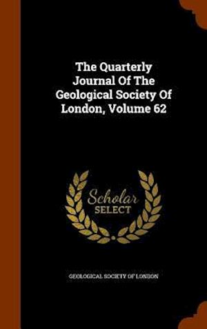 The Quarterly Journal of the Geological Society of London, Volume 62