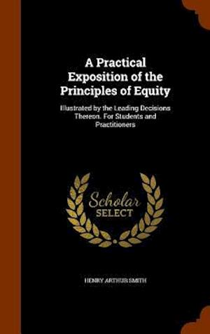 A Practical Exposition of the Principles of Equity