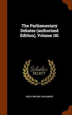 The Parliamentary Debates (Authorized Edition), Volume 181