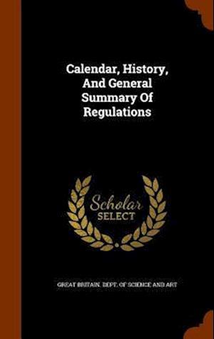 Calendar, History, and General Summary of Regulations