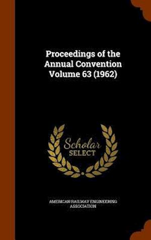 Proceedings of the Annual Convention Volume 63 (1962)