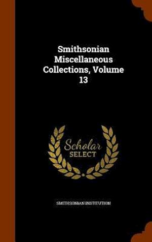 Smithsonian Miscellaneous Collections, Volume 13