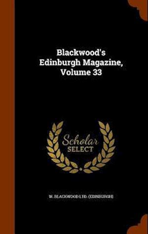 Blackwood's Edinburgh Magazine, Volume 33