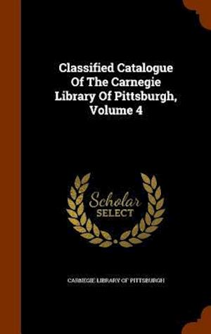 Classified Catalogue of the Carnegie Library of Pittsburgh, Volume 4