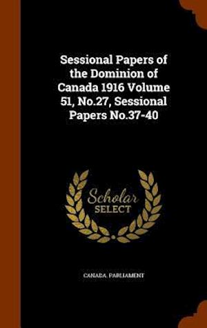 Sessional Papers of the Dominion of Canada 1916 Volume 51, No.27, Sessional Papers No.37-40
