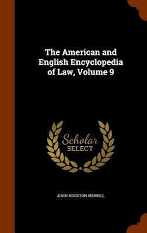 The American and English Encyclopedia of Law, Volume 9