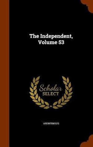 The Independent, Volume 53