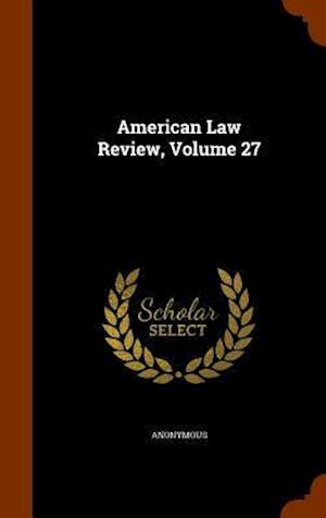 American Law Review, Volume 27