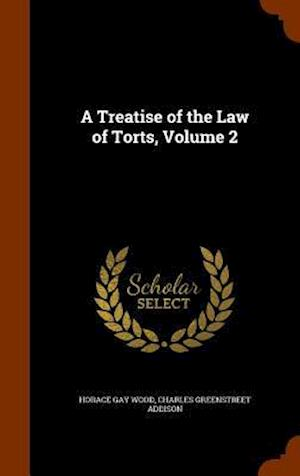 A Treatise of the Law of Torts, Volume 2