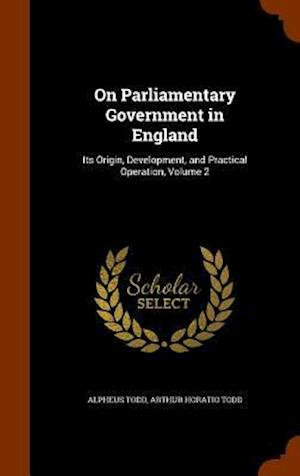 On Parliamentary Government in England