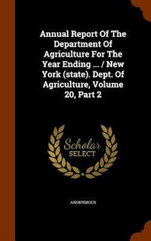 Annual Report of the Department of Agriculture for the Year Ending ... / New York (State). Dept. of Agriculture, Volume 20, Part 2