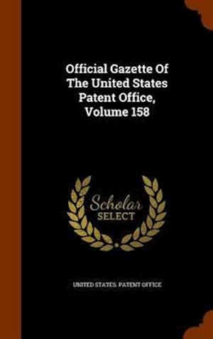 Official Gazette of the United States Patent Office, Volume 158