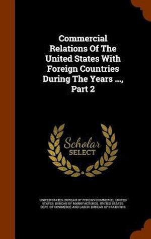Commercial Relations of the United States with Foreign Countries During the Years ..., Part 2