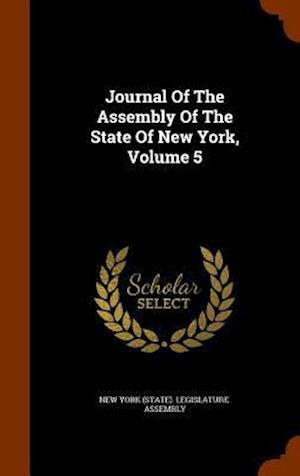 Journal of the Assembly of the State of New York, Volume 5