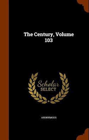 The Century, Volume 103