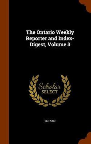 The Ontario Weekly Reporter and Index-Digest, Volume 3