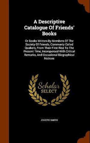 A Descriptive Catalogue of Friends' Books
