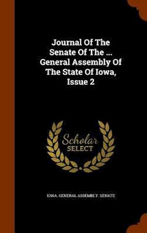 Journal of the Senate of the ... General Assembly of the State of Iowa, Issue 2