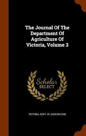 The Journal of the Department of Agriculture of Victoria, Volume 3