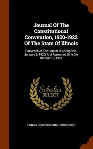 Journal of the Constitutional Convention, 1920-1922 of the State of Illinois