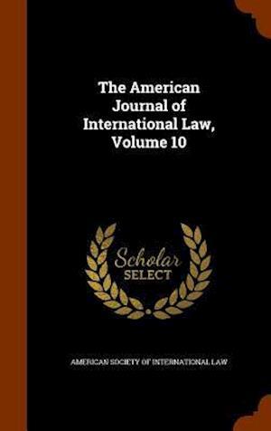 The American Journal of International Law, Volume 10