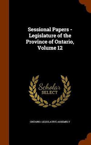 Sessional Papers - Legislature of the Province of Ontario, Volume 12