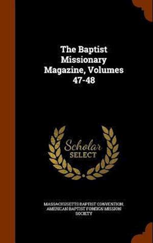 The Baptist Missionary Magazine, Volumes 47-48