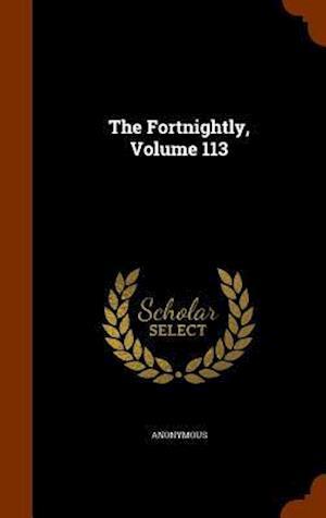 The Fortnightly, Volume 113