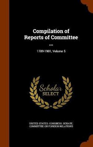 Compilation of Reports of Committee ...