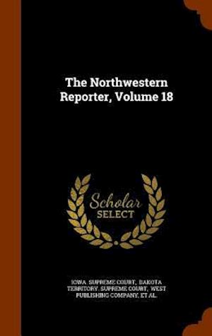 The Northwestern Reporter, Volume 18