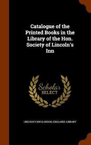 Catalogue of the Printed Books in the Library of the Hon. Society of Lincoln's Inn