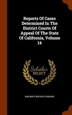 Reports of Cases Determined in the District Courts of Appeal of the State of California, Volume 14