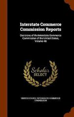 Interstate Commerce Commission Reports: Decisions of the Interstate Commerce Commission of the United States, Volume 48
