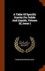 A Table Of Specific Gravity For Solids And Liquids, Volume 32, Issue 1