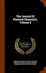 The Journal Of Physical Chemistry, Volume 9
