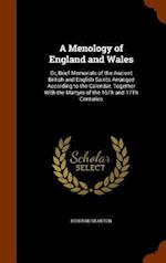 A Menology of England and Wales: Or, Brief Memorials of the Ancient British and English Saints Arranged According to the Calendar, Together With the M