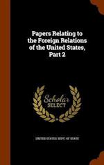 Papers Relating to the Foreign Relations of the United States, Part 2
