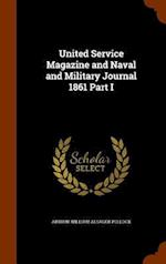 United Service Magazine and Naval and Military Journal 1861 Part I