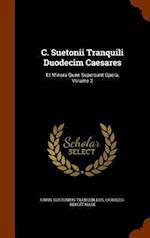 C. Suetonii Tranquili Duodecim Caesares af Caius Suetonius Tranquillus, Charles-Benoit Hase