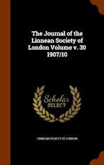 The Journal of the Linnean Society of London Volume v. 30 1907/10