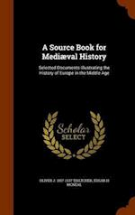 A Source Book for Mediaeval History af Oliver J. 1857-1937 Thatcher, Edgar H. McNeal