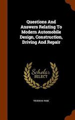 Questions And Answers Relating To Modern Automobile Design, Construction, Driving And Repair