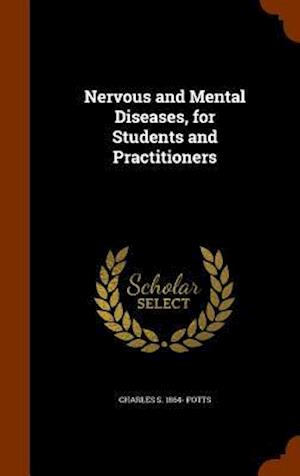 Nervous and Mental Diseases, for Students and Practitioners