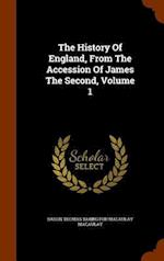 The History Of England, From The Accession Of James The Second, Volume 1