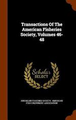 Transactions Of The American Fisheries Society, Volumes 46-48