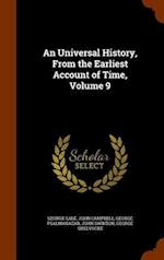 An Universal History, From the Earliest Account of Time, Volume 9